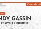 [Podcast] Andy Gassin : Oser et savoir s'entourer